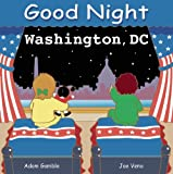 img - for Good Night Washington, DC (Good Night Our World) book / textbook / text book