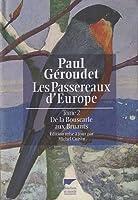 Les Passereaux d'Europe : Tome 2, De la bouscarle aux bruants
