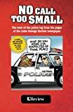 img - for No Call Too Small: The best of the police log from the pages of the Lake Oswego Review book / textbook / text book