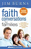 Faith Conversations for Families: An Easy Way to Talk with Your Kids About Prayer, Morals, Values, Serving Others and More! (HomeLight)