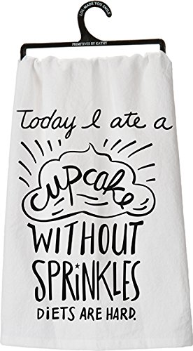 Whimsical Dish Towel - Today I Ate A Cupcake Without Sprinkles Diets Are Hard