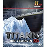 Titanic: 100 Years in 3D (Blu-ray 3D)