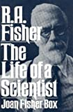 R.A. Fisher - The Life of a Scientist