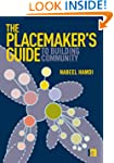 The Placemaker's Guide to Building Co...