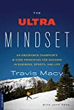img - for The Ultra Mindset: An Endurance Champion's 8 Core Principles for Success in Business, Sports, and Life book / textbook / text book