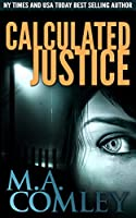 Calculated Justice (Justice series Book 12) (English Edition)