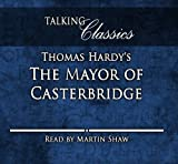 Thomas Hardy The Mayor of Casterbridge (Talking Classics)
