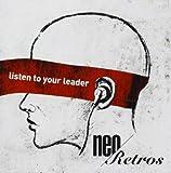 Songtexte von Neo Retros - Listen to Your Leader