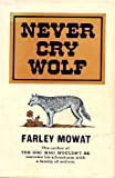 Never Cry Wolf by Mowat