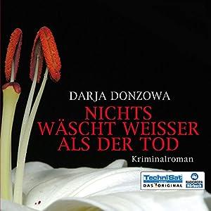Nichts wäscht weisser als der Tod Hörbuch von Darja Donzowa Gesprochen von: Katinka Springborn