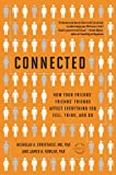 img - for Connected: The Surprising Power of Our Social Networks and How They Shape Our Lives -- How Your Friends' Friends' Friends Affect Everything You Feel, Think, and Do book / textbook / text book