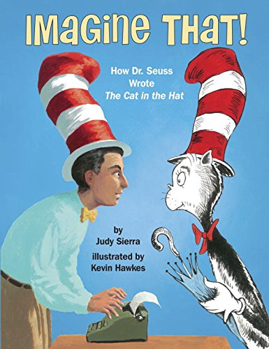 Book Cover: Imagine That!: How Dr. Seuss Wrote The Cat in the Hat