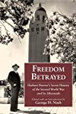 img - for Freedom Betrayed: Herbert Hoover's Secret History of the Second World War and Its Aftermath (November 1, 2011) Hardcover book / textbook / text book
