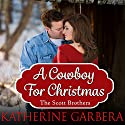 A Cowboy for Christmas Audiobook by Katherine Garbera Narrated by Loretta Rawlins