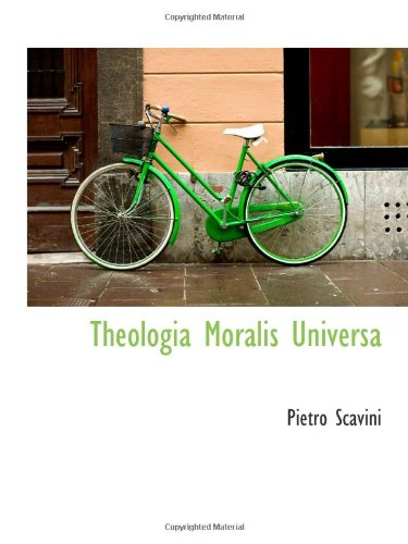 Theologia Moralis Universa