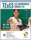TExES 115 Mathematics 4-8 w/CD-ROM (TExES Teacher Certification Test Prep)