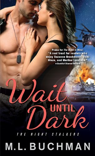 Wait Until Dark (The Night Stalkers) by M. L. Buchman
