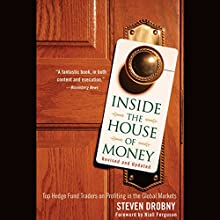 Inside the House of Money: Top Hedge Fund Traders on Profiting in the Global Markets Audiobook by Steven Drobny, Niall Ferguson Narrated by James Langton