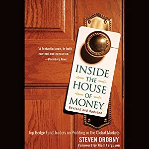 Inside the House of Money: Top Hedge Fund Traders on Profiting in the Global Markets Hörbuch