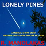 img - for Lonely Pines: A Medical Short Story Wherein the Future Rescues the Past book / textbook / text book