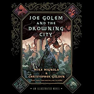 Joe Golem and the Drowning City Audiobook