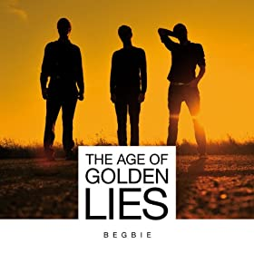 The Age Of Golden Lies
