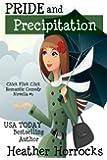 Pride and Precipitation (Chick Flick Clique Romantic Comedy Novella #1)