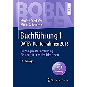 Buchführung 1 DATEV-Kontenrahmen 2016: Grundlagen der Buchführung für Industrie- und Ha