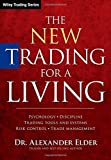 The New Trading for a Living: Psychology, Discipline, Trading Tools and Systems, Risk Control, Trade Management (Wiley Trading) by Elder, Alexander (2014) Hardcover