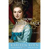 Now Face to Face: A Novel ~ Karleen Koen
