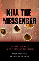 Kill the messenger : the media&#39;s role in the fate of the world
