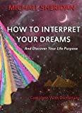 img - for How To Interpret Your Dreams (and discover your life purpose) book / textbook / text book
