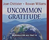 img - for Uncommon Gratitude: Alleluia for All That Is book / textbook / text book