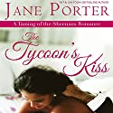 The Tycoon's Kiss (       UNABRIDGED) by Jane Porter Narrated by Loretta Rawlins