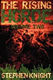 """The Rising Horde, Volume Two (Sequel to """"The Gathering Dead"""")"""
