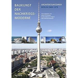 Baukunst der Nachkriegsmoderne: Architekturführer Berlin 1949-1979