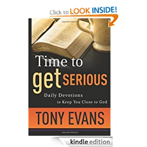 Time to Get Serious (Paperback Edition): Daily Devotions to Keep You Close to God Anthony T. Evans
