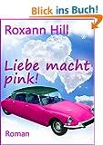 Liebe macht pink! - Roman