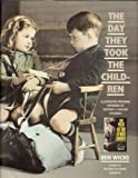 The Day They Took the Children (0747504938) by Wicks, Ben