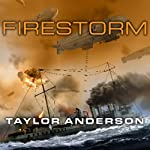 Firestorm: Destroyermen, Book 6 (       UNABRIDGED) by Taylor Anderson Narrated by William Dufris