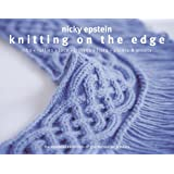 Knitting on the Edge: The Essential Collection of Decorative Bordersby Nicky Epstein