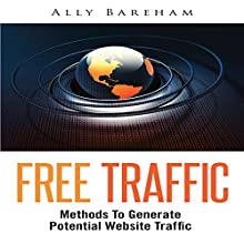 Free Traffic: Methods to Generate Potential Website Traffic (       UNABRIDGED) by Ally Bareham Narrated by Neil Alexandar