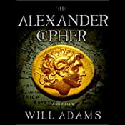 The Alexander Cipher: Daniel Knox, Book 1 | [Will Adams]