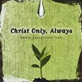 Christ Only, Always