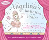 Angelina's Invitation to the Ballet [With Keepsake Ballet Poster and Six Special Envelopes and Invitations, Letters, and Notes] (Angelina Ballerina) Katharine Holabird