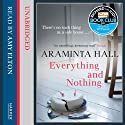 Everything and Nothing (       UNABRIDGED) by Araminta Hall Narrated by Amy Elton