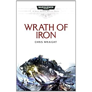 Wrath of Iron - Chris Wraight