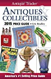 Antique Trader Antiques & Collectibles Price Guide 2015 (Antique Trader's Antiques & Collectibles Price Guide)