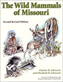 img - for By Charles W. Schwartz - Wild Mammals of Missouri: 3rd (third) Edition book / textbook / text book