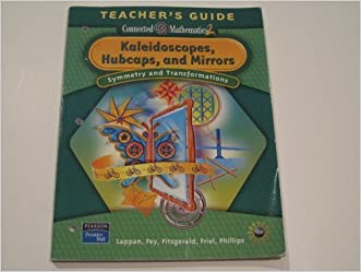 Kaleidoscopes, Hubcaps & Mirrors: Symmetry & Transformations (Connected Mathematics 2 / Grade 8, Tea written by Glenda Lappan